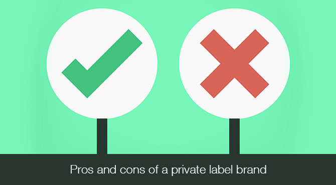 Pros and Cons of Private Label