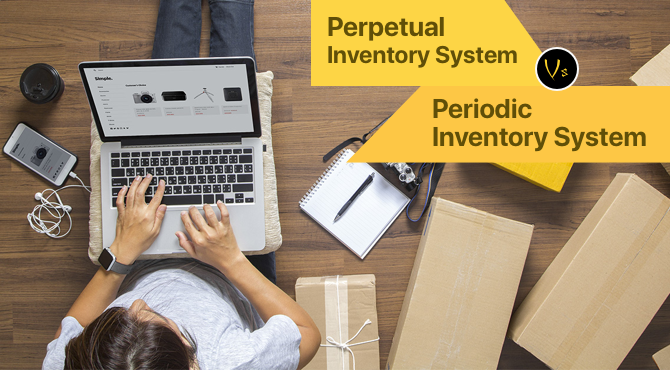 Perpetual Inventory System vs Periodic Inventory System