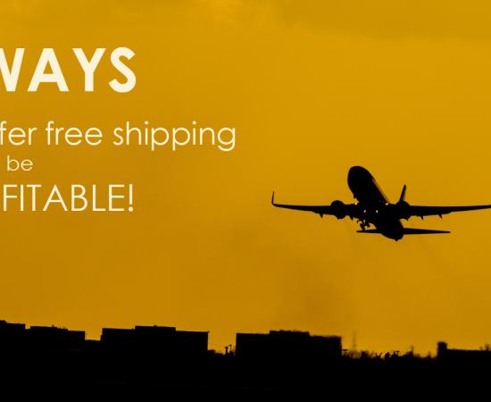7 ways to do Free Shipping and Still be Profitable!