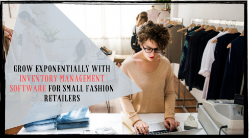INVENTORY MANAGEMENT SOFTWARE FOR SMALL FASHION RETAILERS