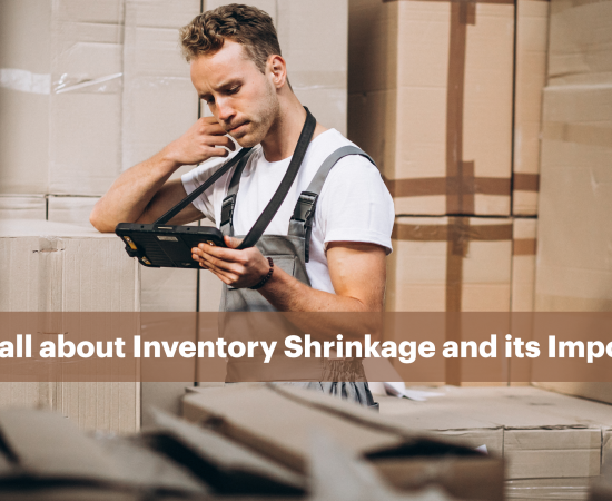 What is Inventory Shrinkage? A detailed guide to Inventory Shrinkage
