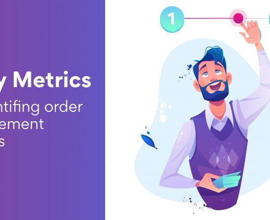 4 Key Metrics for Identifying <b>Order Management Success</b>